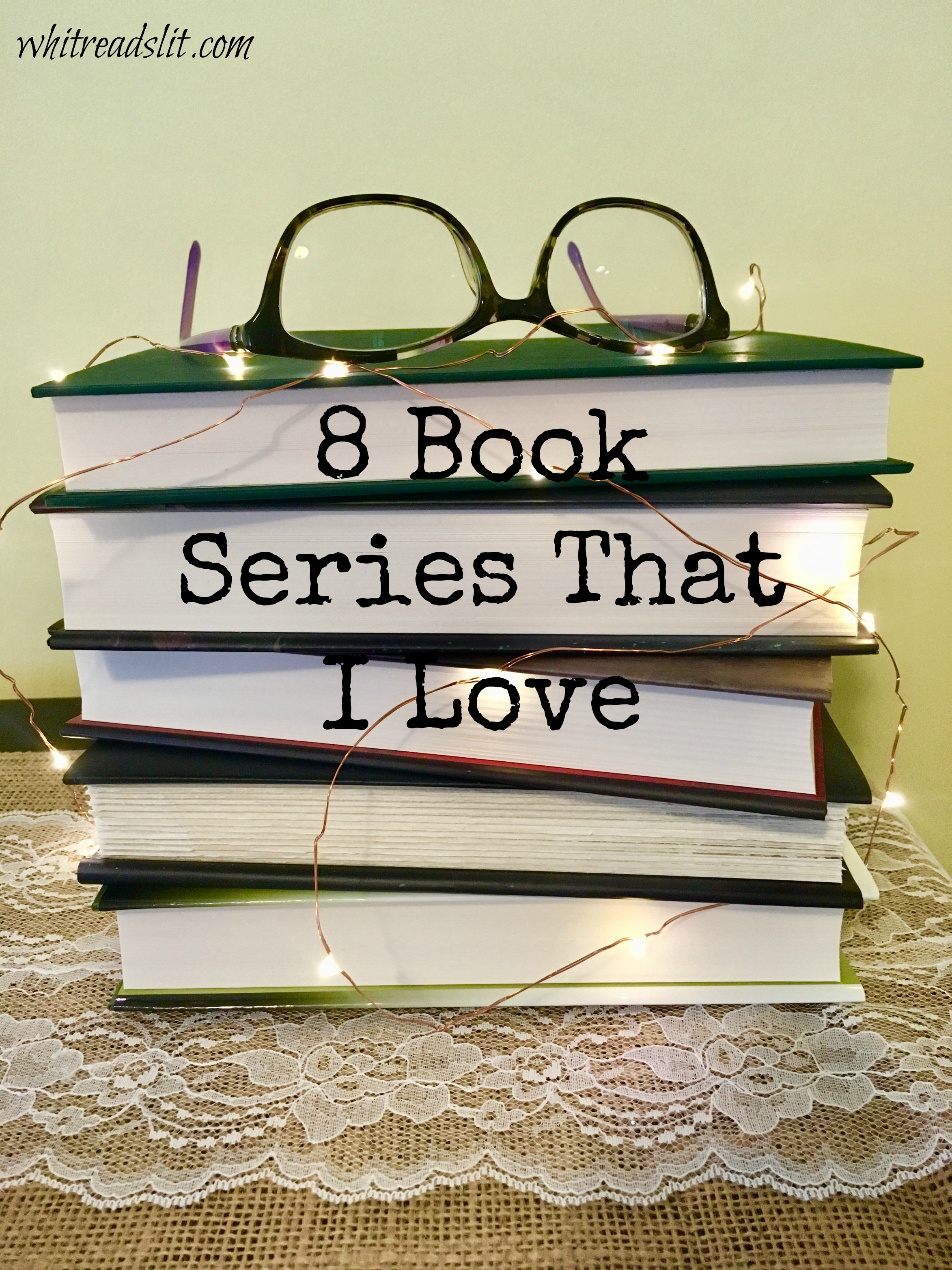 8 Book Series That I Love